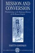 Mission and Conversion Proselytizing in the Religious History of the Roman Empire