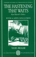 Hastening That Waits Karl Barth's Ethics