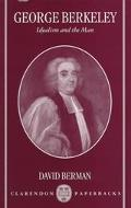 George Berkeley Idealism and the Man