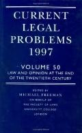 Current Legal Problems 1997 Law & Opinion at the End of the Twentieth Century