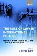 Role of Law in International Politics Essays in International Relations and International Law