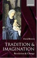 Tradition and Imagination Revelation and Change