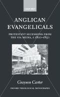 Anglican Evangelicals Protestant Secessions from the Via Media, C. 1800-1850