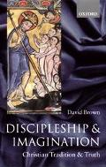 Discipleship and Imagination Christian Tradition and Truth