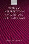 Rabbinic Interpretation of Scripture in the Mishnah