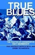 True Blues The Politics of Conservative Party Membership