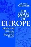 States System of Europe, 1640-1990 Peacemaking and the Conditions of International Stability