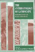 Anthropology of Landscape Perspectives on Place and Space