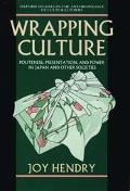 Wrapping Culture Politeness, Presentation and Power in Japan and Other Societies