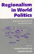 Regionalism in World Politics Regional Organization and International Order