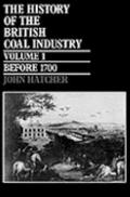 History of the British Coal Industry Before 1700  Towards the Age of Coal