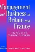 Management and Business in Britain and France The Age of the Corporate Economy