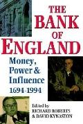 Bank of England Money, Power and Influence 1694-1994