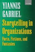 Storytelling in Organizations Facts, Fictions, and Fantasies