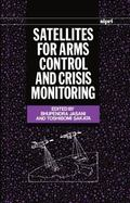 Satellites for Arms Control and Crisis Monitoring