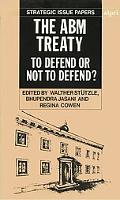 Abm Treaty To Defend or Not to Defend