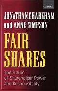 Fair Shares The Future of Shareholder Power and Responsibility