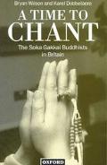 A Time to Chant: The Soka Gakkai Buddhists in Britain