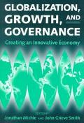 Globalization, Growth, and Governance Creating an Innovative Economy