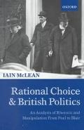 Rational Choice and British Politics An Analysis of Rhetoric and Manipulation from Peel to B...