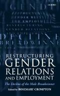 Restructuring Gender Relations and Employment The Decline of the Male Breadwinner