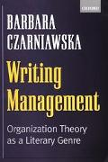 Writing Management Organization Theory As a Literary Genre