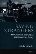 Saving Strangers Humanitarian Intervention in International Society