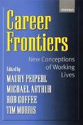 Career Frontiers New Conceptions of Working Lives