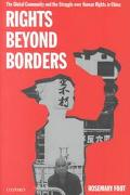 Rights Beyond Borders The Global Community and the Struggle over Human Rights in China