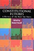 Constitutional Futures A History of the Next Ten Years