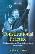 Constitutional Practice The Foundations of British Government