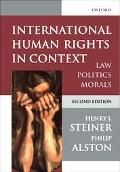 International Human Rights in Context Law, Politics, Morals