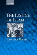 The Justice of Islam: Comparative Perspectives on Islamic Law and Society (Oxford Socio-Lega...