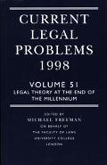Current Legal Problems 1998 Legal Theory at the End of the Millennium