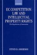 Ec Competition Law and Property Rights The Regulation of Innovation