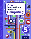 Oxford International Primary Computing: Student Book 5: Student book 5
