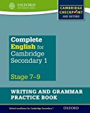 Complete English for Cambridge Secondary 1: Writing and Grammar Practice Book: For Cambridge...