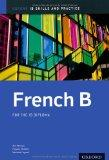 IB French B: Skills and Practice: Oxford IB Diploma Program (International Baccalaureate)