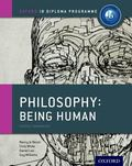 IB Philosophy Being Human Course Book: Oxford IB Diploma Program