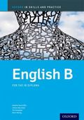 IB English B: Skills and Practice : For the IB Diploma