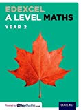 Edexcel A Level Maths: Year 2 Student Book: Edexcel A Level Maths: Year 2 Student Book Year 2