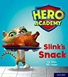 Hero Academy: Oxford Level 2, Red Book Band: Slink's Snack
