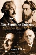 Symbolic Universe Geometry and Physics 1890-1930