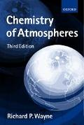 Chemistry of Atmospheres An Introduction to the Cemistry of the Atmospheres of Earth, the Pl...