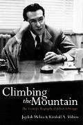 Climbing the Mountain The Scientific Biography of Julian Schwinger