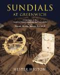 Sundials at Greenwich A Catalogue of the Sundials, Nocturnals, and Horary Quadrants in the N...