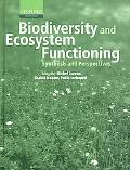 Biodiversity and Ecosystem Functioning Synthesis and Perspectives