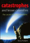 Catastrophes and Lesser Calamities The Causes of Mass Extinctions