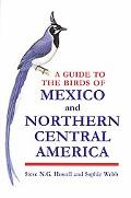 Guide to the Birds of Mexico and Northern Central America