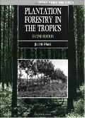 Plantation Forestry in the Tropics Tree Planting for Industrial, Social, Environmental, and ...